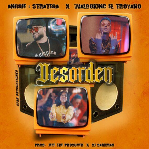 Anggie & Stratega ❌ Waldokinc El Troyano – DESORDEN (Video Oficial)
