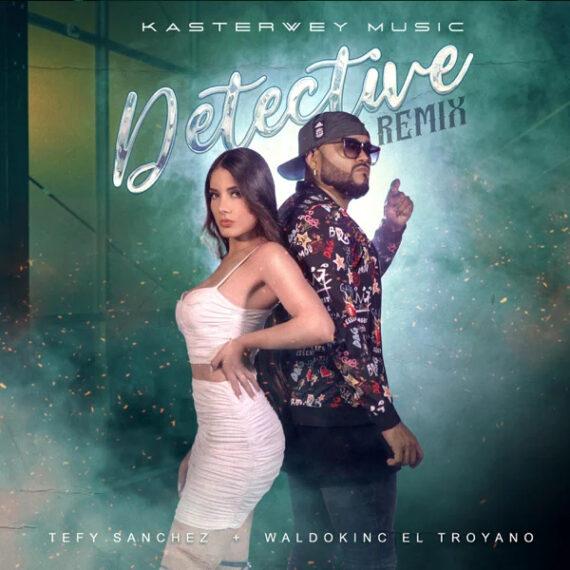 Tefy Sanchez Ft Waldokinc El Troyano Detective Remix